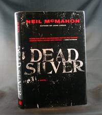 Dead Silver: A Novel by  Neil McMahon - First Edition - 2008 - from Ken Hebenstreit, Bookseller (SKU: 20920)