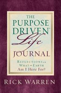 The Purpose-Driven Life Prayer Journal : Reflections on What on Earth Am I Here For by Rick Warren - Hardcover - 2002 - from ThriftBooks (SKU: G0310803063I2N00)