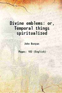image of Divine emblems: or, Temporal things spiritualized 1802