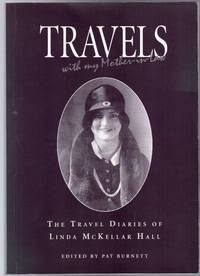 Travels with My Mother-In-Law : The Travel Diaries of Linda McKellar Hall
