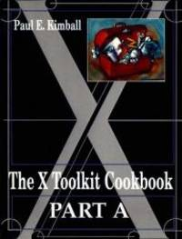 The X-Toolkit Cookbook by Paul E. Kimball - 1995-01-15