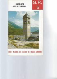 """G.  R 5 """"Hautes-Alpes / Alpes de Hte Provence"""" / Topo-Guide du Sentier de Grande..."""