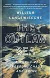 image of The Outlaw Sea: A World of Freedom, Chaos, and Crime