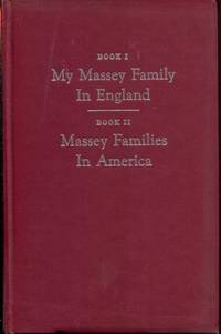 MY MASSEY FAMILY IN ENGLAND (BK. 1) MASSEY FAMILIES IN AMERICA (BK2)