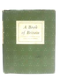 A Book Of Britain: An Anthology Of Words And Pictures