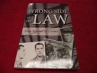 Wrong Side of the Law : True Stories of Crime