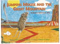 Jumping Mouse and the Great Mountain: A Native American Folk Tale