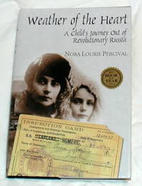 Weather of the Heart: A Child's Journey Out of Revolutionary Russia