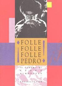 Folle folle folle Pedro! Il cinema di Pedro Almodòvar