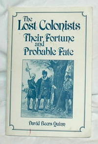 The Lost Colonists - Their Fortune and Probable Fate