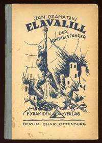 ELAVALILL. DER HIMMELSFAHRER. EIN ROMAN