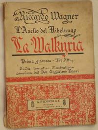 """LA WALKIRIA PRIMA GIORNATA DELLA TRILOGIA  """"L'ANELLO DEL NIBELUNGO"""" DI RICCARDO WAGNER"""