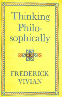 Thinking Philosophically by  Frederick Vivian  - Hardcover  - 1969-02-01  - from M Godding Books Ltd (SKU: 181554)