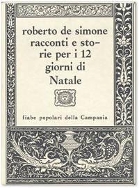 Racconti e Storie per i 12 Giorni di Natale: Fiabe Popolari della Campania, con testo in Napoletano e in Italiano