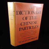 A Dictionary of the Chinese Particles: With a Prolegomenon in Which the Problems of the Particles Are Considered and They Are Classified By Their Grammatical Functions