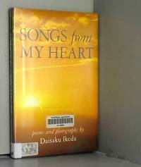 Songs from My Heart: Poems and Photographs