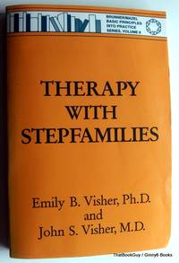 Therapy with Stepfamilies (Basic Principles Into Practice) (Brunner/Mazel Basic Principles into Practice Series)