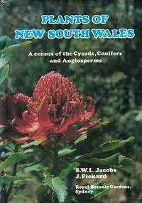 Plants of New South Wales. A Census of the Cycads, Conifers and Angiosperms by S.W.L.Jacobs and J.Pickard - Hardcover - 1981 - from Berry Books (SKU: 40509)