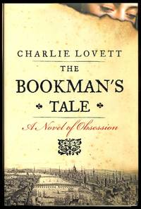 image of THE BOOKMAN'S TALE:  A NOVEL OF OBSESSION.