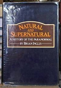 image of Natural and Supernatural; A History of the Paranormal from Earliest Times to 1914