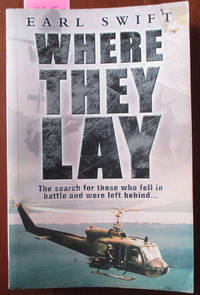 Where They Lay: The Search for Those Who Fell in Battle and Were Left Behind by  Earl Swift - Paperback - First Edition - 2003 - from Reading Habit and Biblio.com