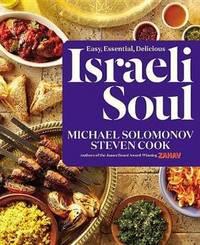 Israeli Soul; easy, essential, delicious