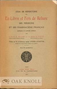 ESSAI DE RÉPERTOIRE DES EX-LIBRIS ET FERS DE RELIURE DES MÉDECINS ET DES PHARMACIENS FRANÇAIS ANTÉRIEURS A LA PÉRIODE MODERNE by  Docteur E. and Docteur G. Vialet Oliver - 1927 - from Oak Knoll Books/Oak Knoll Press and Biblio.co.uk