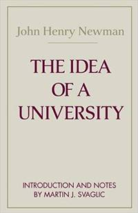 The Idea of A University (Notre Dame Series in the Great Books)