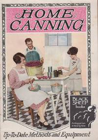 Home Canning: Up-to-date Methods and Equipemnt