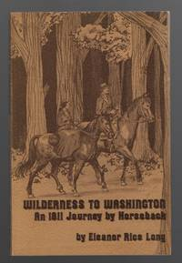 image of Wilderness to Washington: an 1811 Journey on Horseback