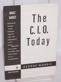 The C.I.O. today by  George Morris - 1950 - from Bolerium Books Inc., ABAA/ILAB and Biblio.com