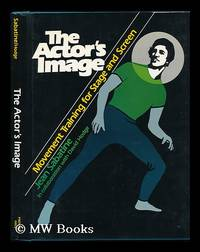 The Actor's Image : Movement Training for Stage and Screen / Jean Sabatine in Collaboration with...