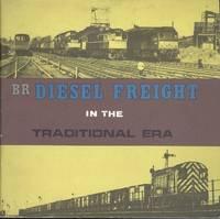 British Rail Diesel Freight in the Traditional Era