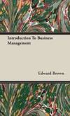 Introduction To Business Management by Edward Brown - Hardcover - 2008-11-04 - from Books Express (SKU: 1443722898n)