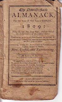 The New England Almanack, For the Year of Our Lord Christ, 1809: Being the 1st After Leap Year;...