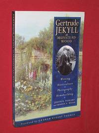 Gertrude Jekyll at Munstead Wood: Writing, Horticulture, Photography, Homebuilding