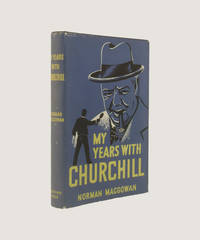 My Years with Churchill by  Norman MacGowan - First Edition - 1958 - from Keel Row Books (SKU: 3053)