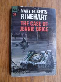 The Case of Jennie Brice by  Mary Roberts Rinehart - Paperback - First Thus - 1965 - from Scene of the Crime Books, IOBA (SKU: biblio10023)