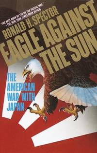 Eagle Against the Sun : The American War with Japan
