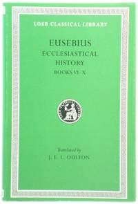 Ecclesiastical History: Bks.VI-X v. 2 (Loeb Classical Library)