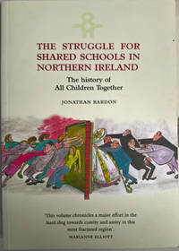 The Struggle for Shared Schools in Northern Ireland: The History of All Children Together
