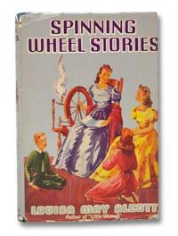 Spinning-Wheel Stories by  Louisa May Alcott - Hardcover - 1908 - from Yesterday's Muse, ABAA, ILAB, IOBA and Biblio.co.uk