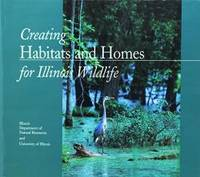 Creating Habitats and Homes for Illinois Wildlife