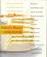 The Baker's Dozen Cookbook Become a Better Baker with 135 Foolproof  Recipes and Tried-And-True Techniques