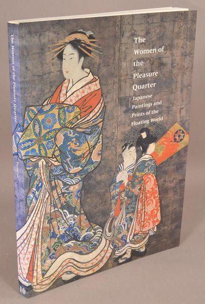 1996. De Sabato Swinton, Elizabeth. The Women of the Pleasure Quarter : Japanese Paintings and Print...