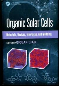 Organic Solar Cells: Materials, Devices, Interfaces, and Modeling (Devices, Circuits, and Systems)