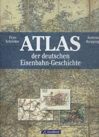 Atlas der deutschen Eisenbahn-Geschichte (Atlas of German railroad history)
