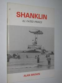 Shanklin: Ill Fated Prince by Alan Brown - Paperback - First Edition - 1985 - from Manyhills Books and Biblio.com