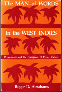 The Man-of-Words in the West Indies: Performance and the Emergence of Creole Culture
