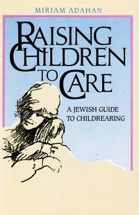 image of Raising Children to Care: a Jewish Guide to Childrearing